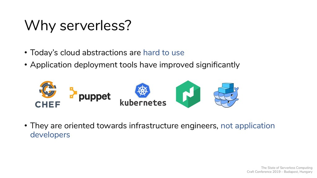 Why serverless? • Today's cloud abstractions ar...