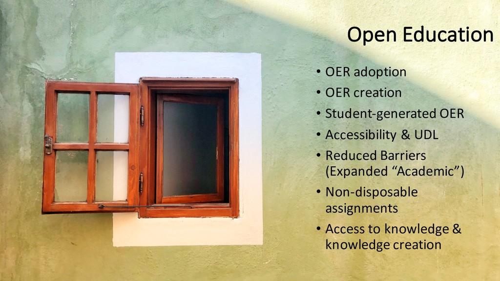 Open Education • OER adoption • OER creation • ...