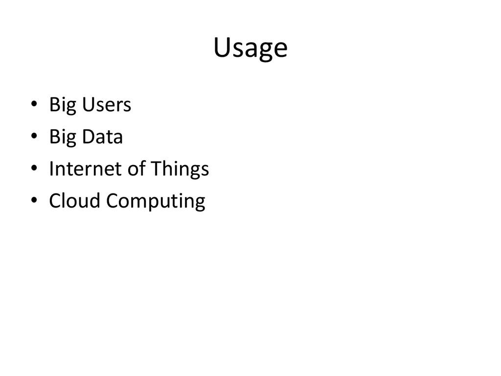 Usage • Big Users • Big Data • Internet of Thin...