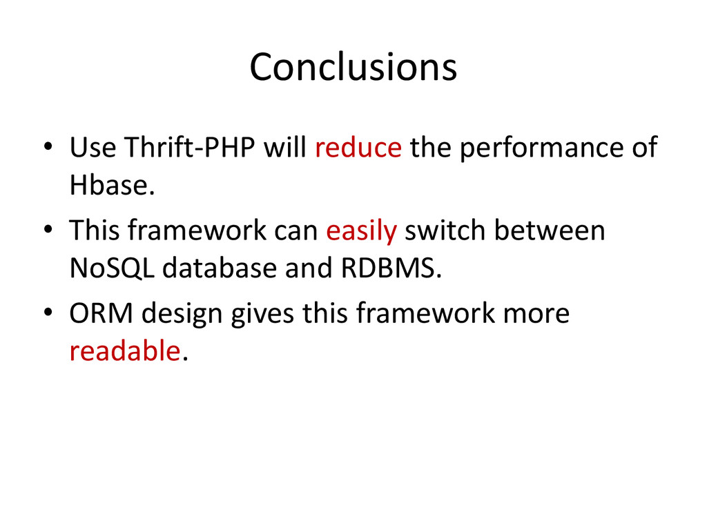 Conclusions • Use Thrift-PHP will reduce the pe...