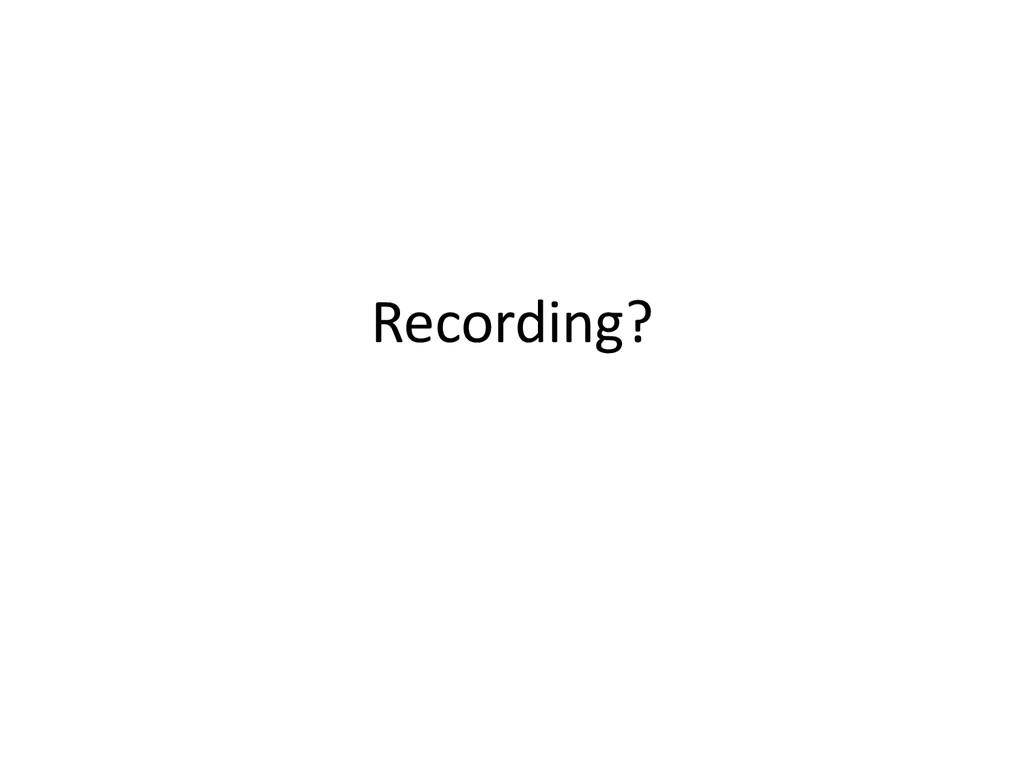 Recording?