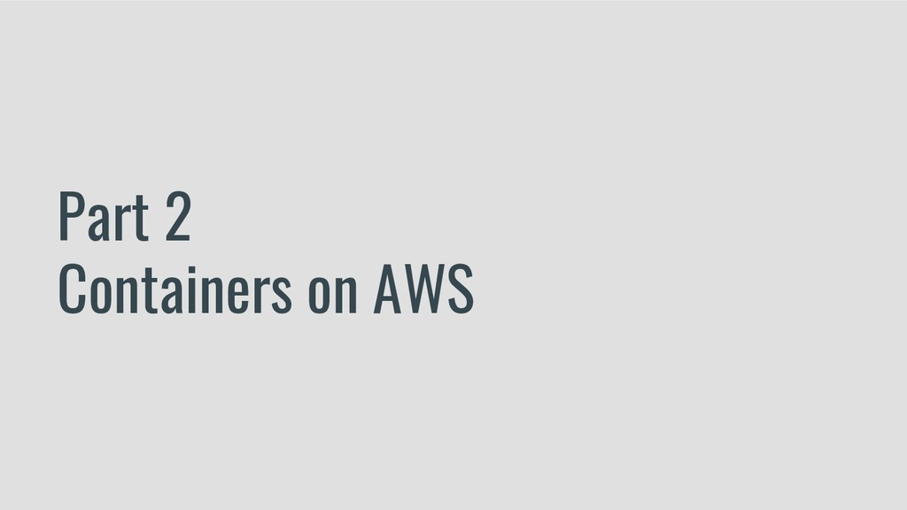 Part 2 Containers on AWS