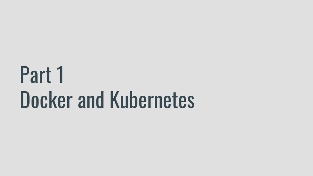 Part 1 Docker and Kubernetes