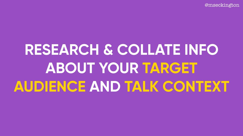 RESEARCH & COLLATE INFO ABOUT YOUR TARGET AUDIE...
