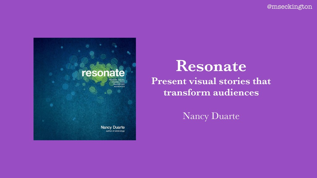 @mseckington Resonate Present visual stories th...
