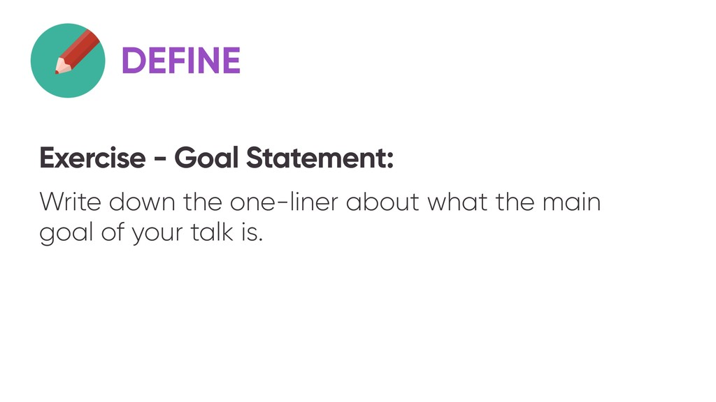 Exercise - Goal Statement: Write down the one-l...