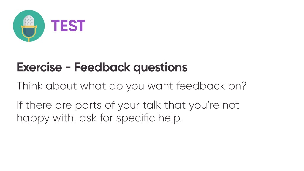 TEST Exercise - Feedback questions Think about ...