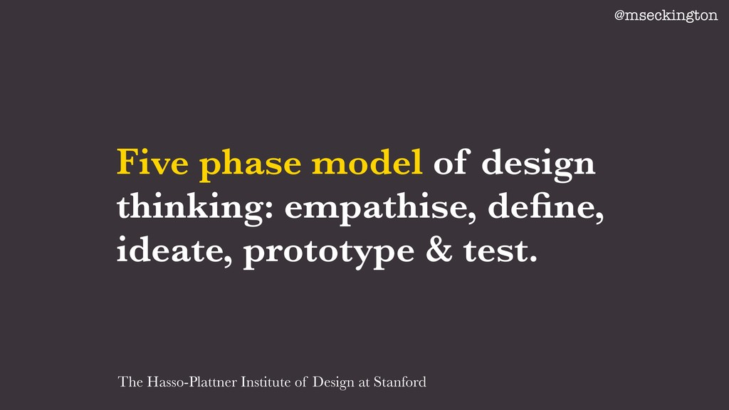 Five phase model of design thinking: empathise,...
