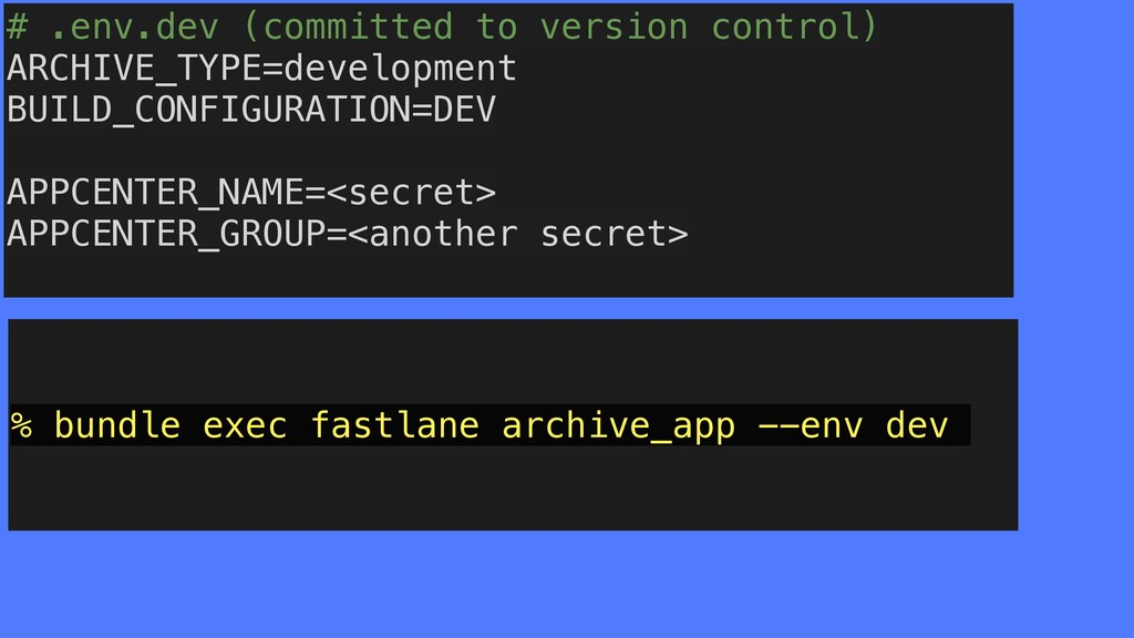 % bundle exec fastlane archive_app --env dev # ...