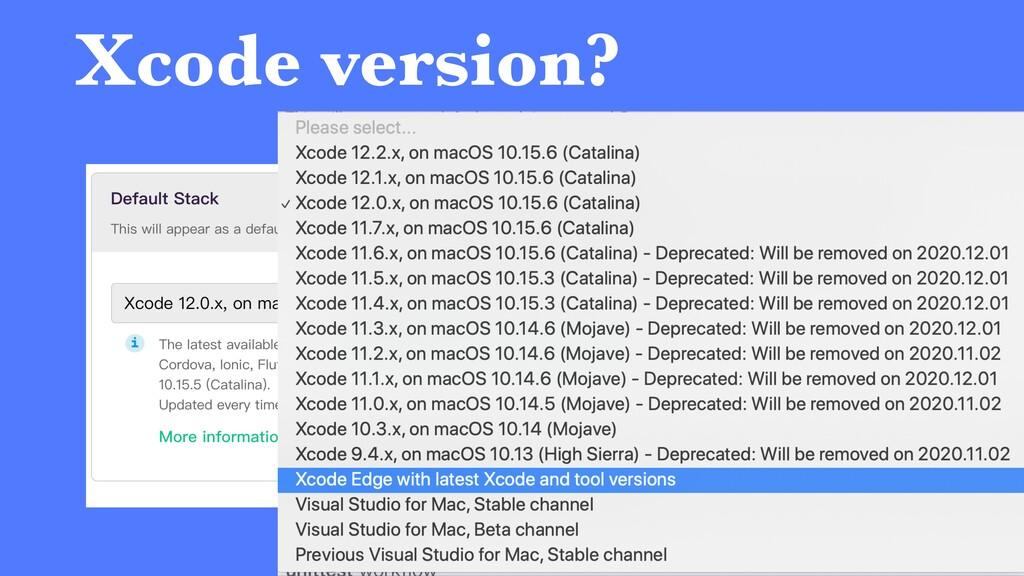 Xcode version?
