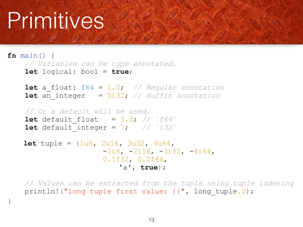 fn main() { // Variables can be type annotated....