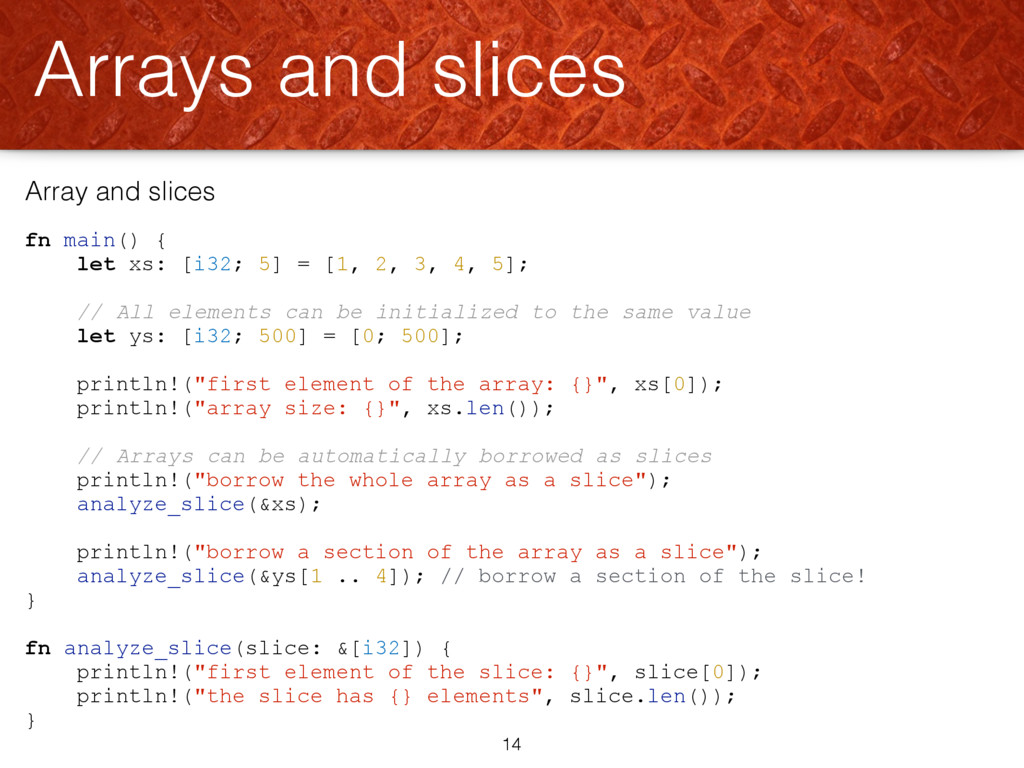Array and slices fn main() { let xs: [i32; 5] =...