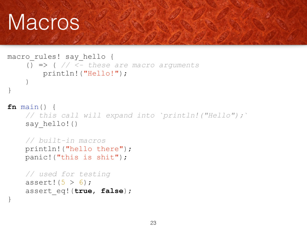macro_rules! say_hello { () => ( // <- these ar...