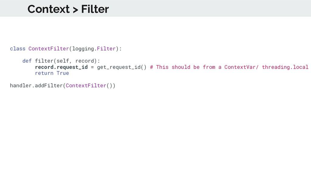 Context > Filter class ContextFilter(logging.Fi...