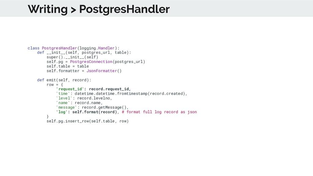 class PostgresHandler(logging.Handler): def __i...