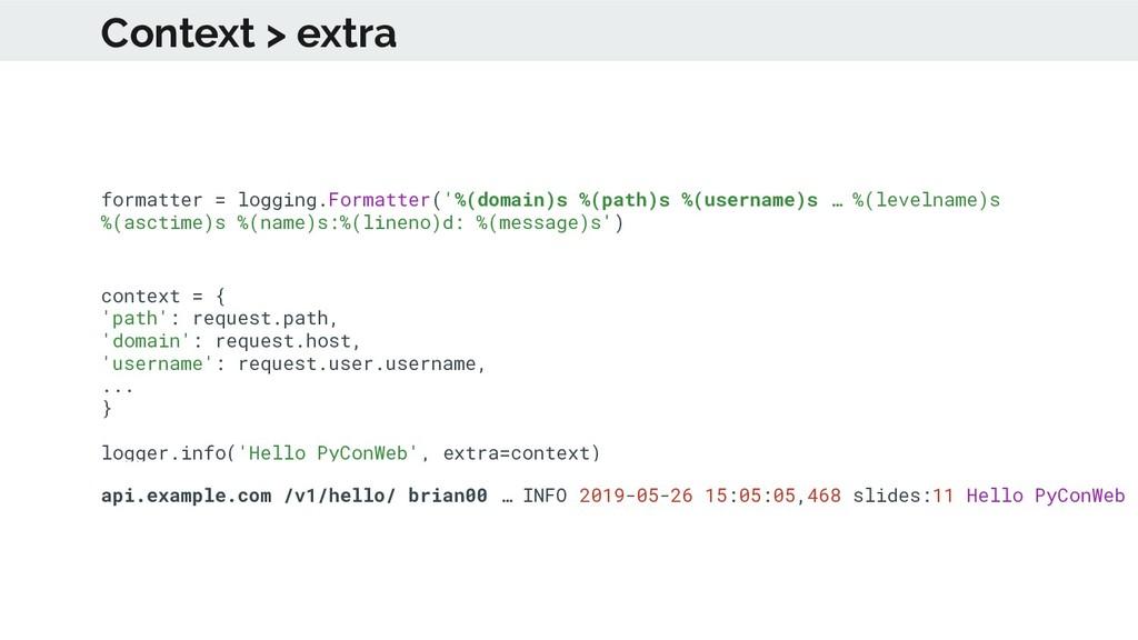 Context > extra formatter = logging.Formatter('...