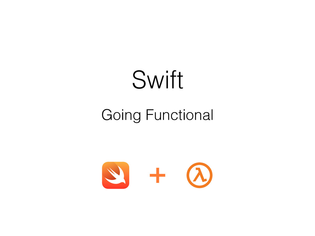 Swift Going Functional