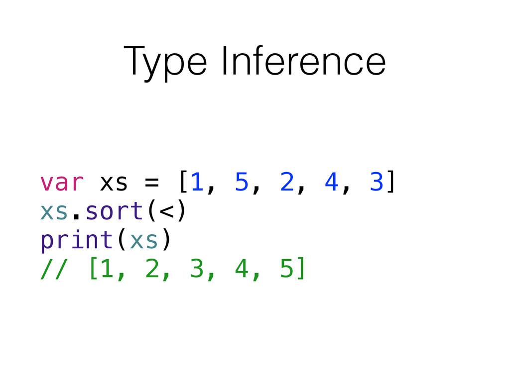 Type Inference var xs = [1, 5, 2, 4, 3] xs.sort...