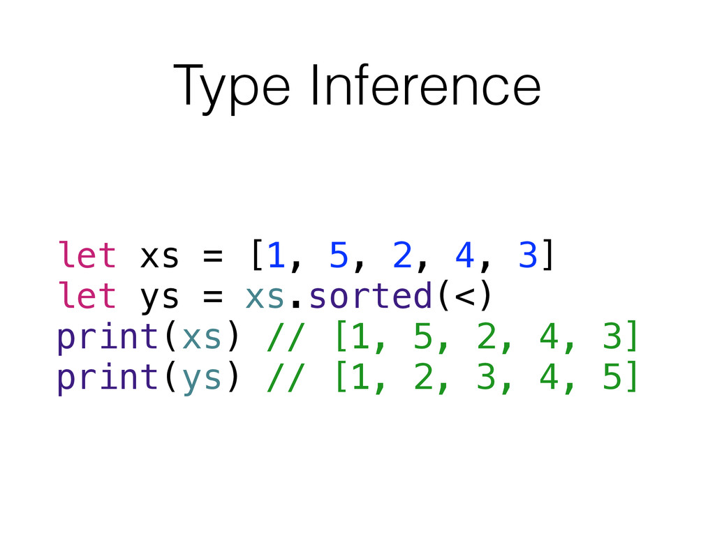 Type Inference let xs = [1, 5, 2, 4, 3] let ys ...