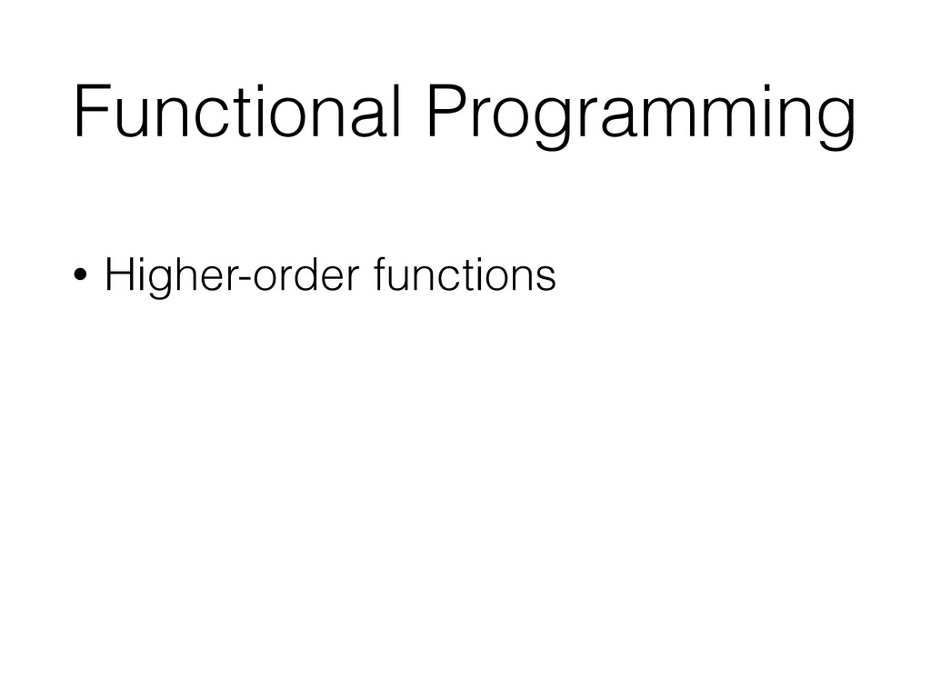 Functional Programming • Higher-order functions