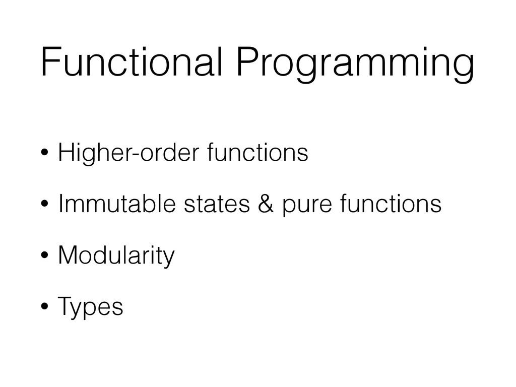 Functional Programming • Higher-order functions...