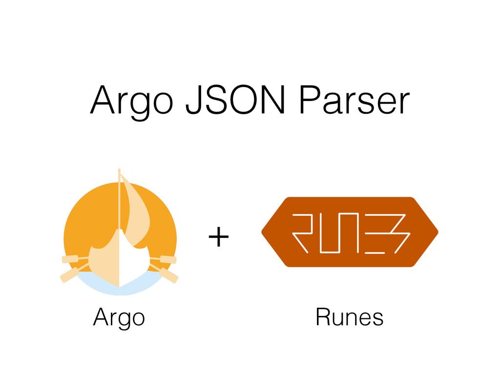 Argo JSON Parser + Argo Runes