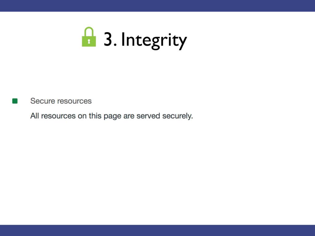 3. Integrity