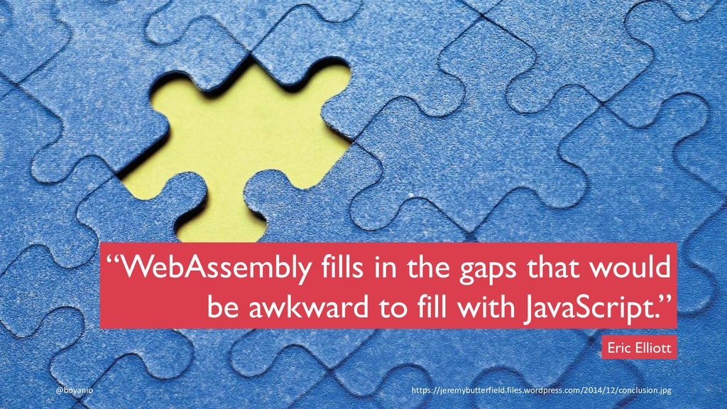 "@boyanio ""WebAssembly fills in the gaps that wo..."