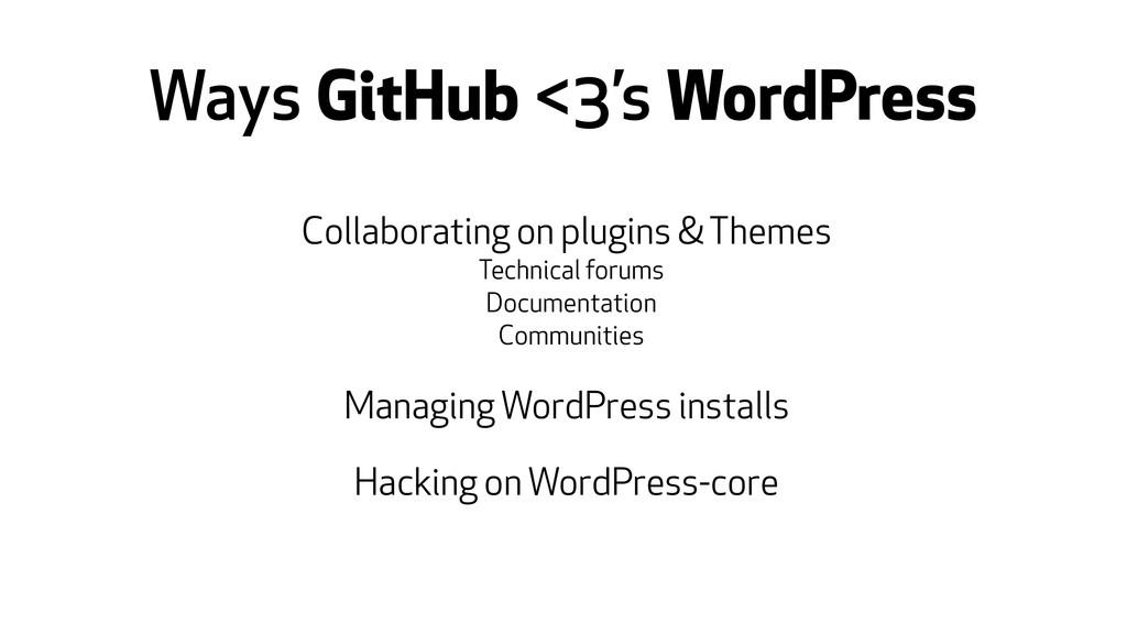 Ways GitHub <3's WordPress Collaborating on plu...
