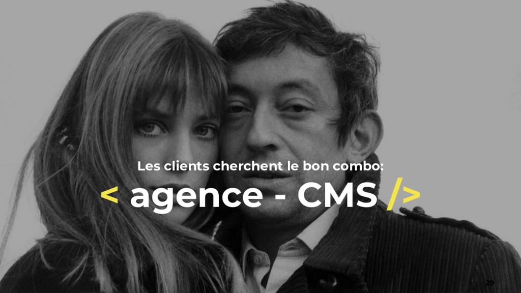 Les clients cherchent le bon combo: < agence - ...