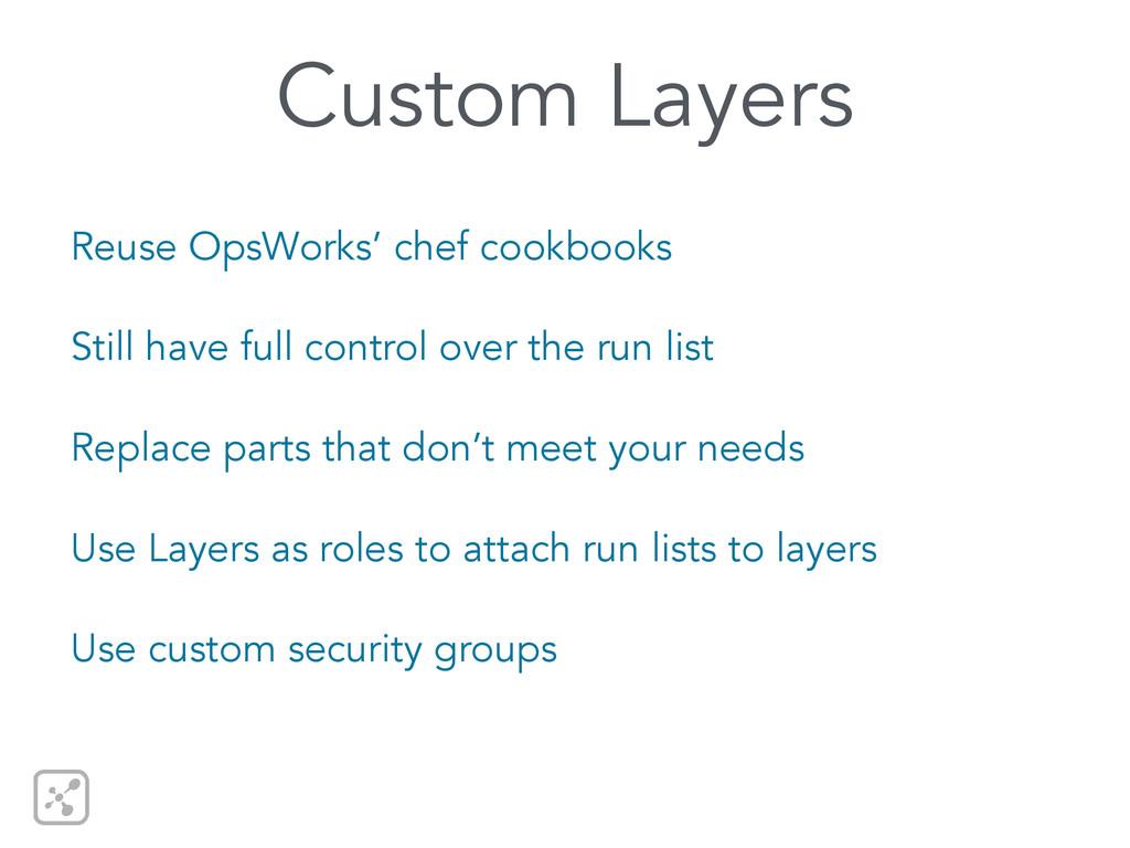Custom Layers Reuse OpsWorks' chef cookbooks St...