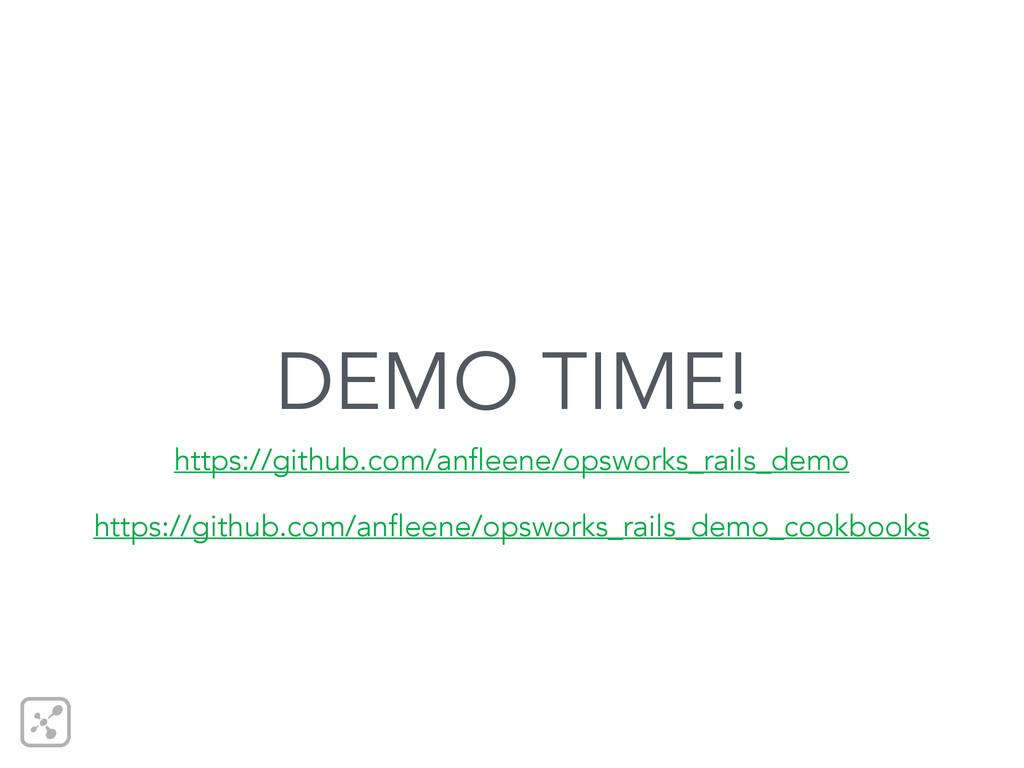 DEMO TIME! https://github.com/anfleene/opsworks...