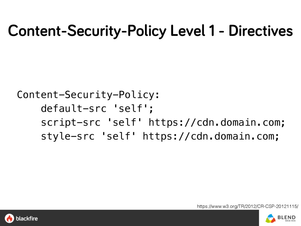 Content-Security-Policy:  default-src 'self'; ...