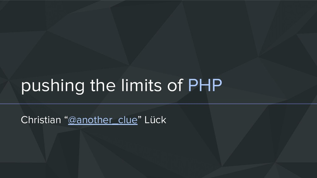 "pushing the limits of PHP Christian ""@another_c..."