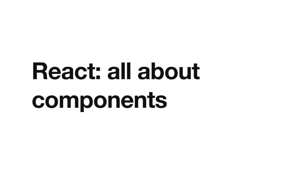 React: all about components