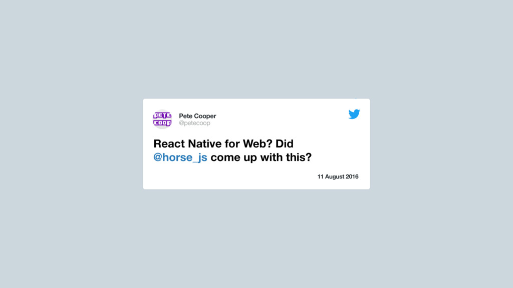11 August 2016 React Native for Web? Did @horse...