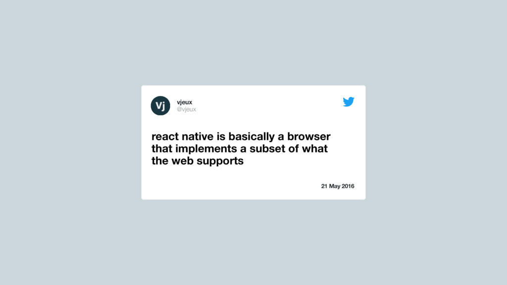 21 May 2016 react native is basically a browser...