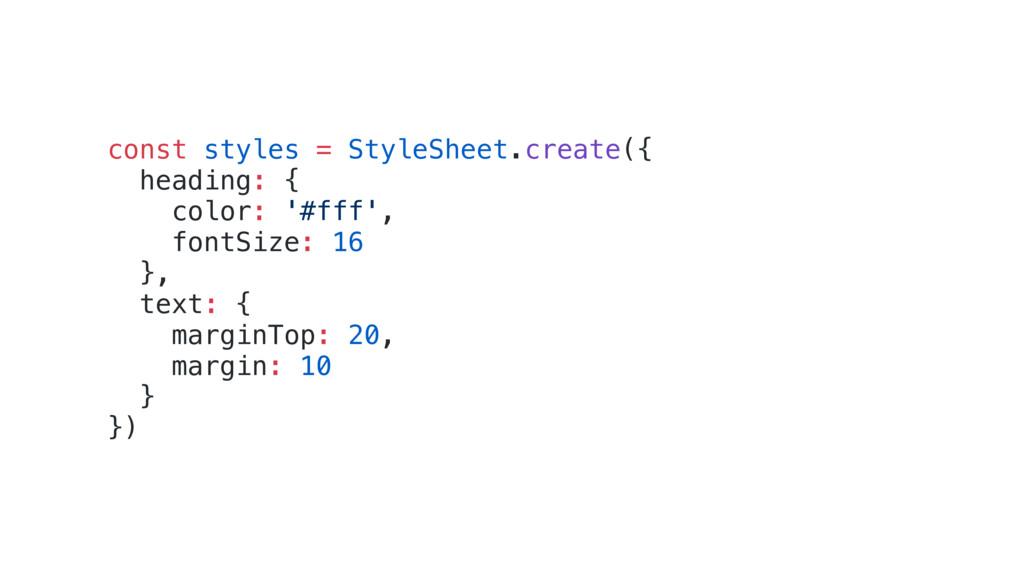 const styles = StyleSheet.create({ heading: { c...