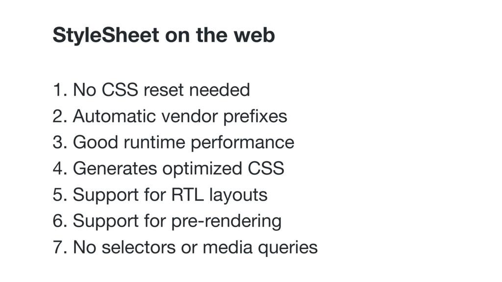 StyleSheet on the web 1. No CSS reset needed  2...