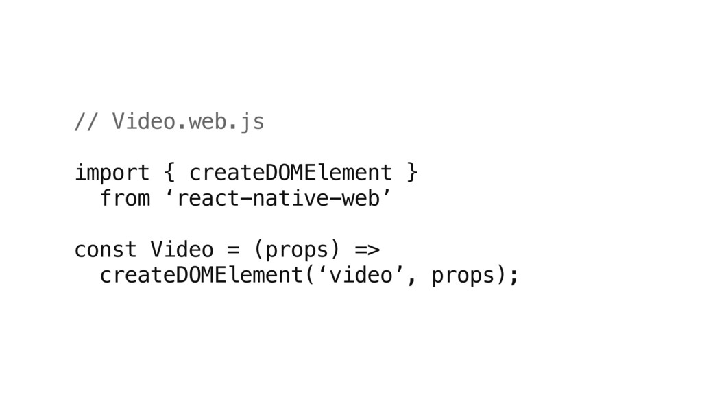 // Video.web.js import { createDOMElement } fro...