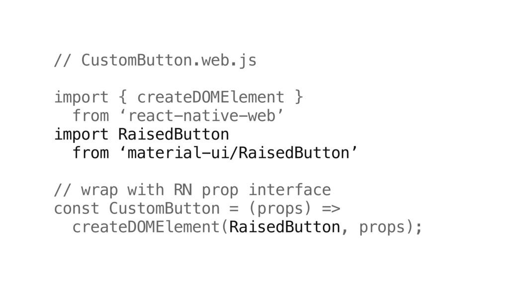 // CustomButton.web.js import { createDOMElemen...