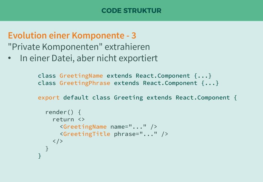 """CODE STRUKTUR Evolution einer Komponente - 3 """"P..."""
