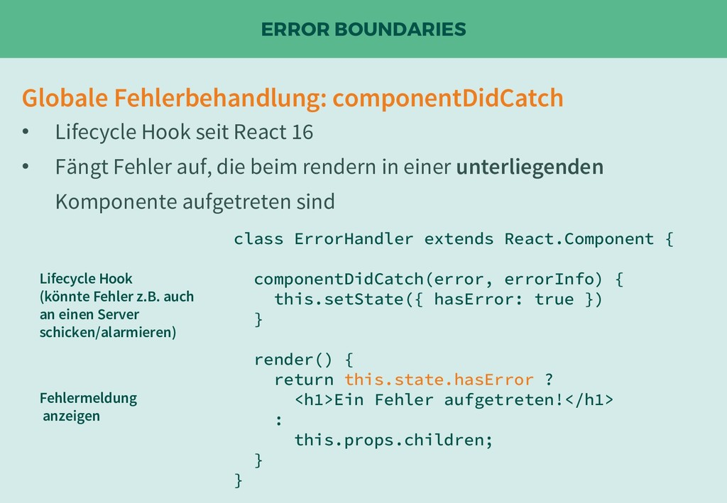 ERROR BOUNDARIES Globale Fehlerbehandlung: comp...