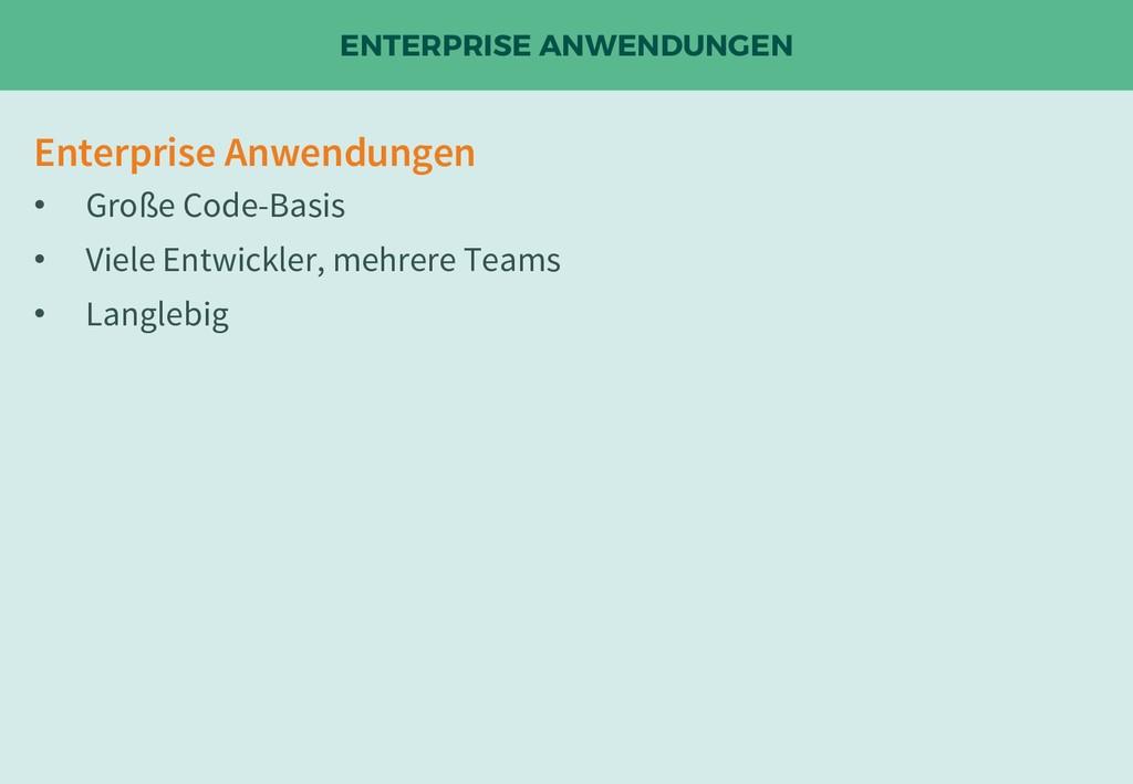 ENTERPRISE ANWENDUNGEN Enterprise Anwendungen •...