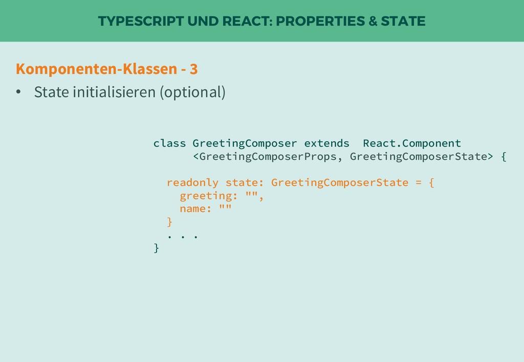 TYPESCRIPT UND REACT: PROPERTIES & STATE class ...