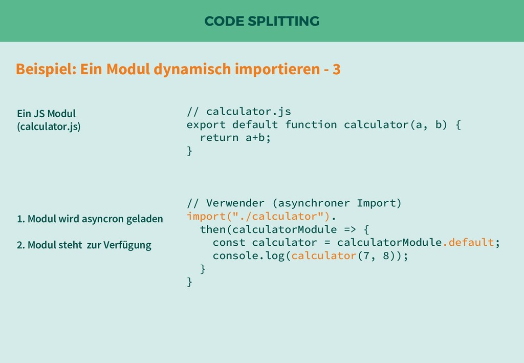 CODE SPLITTING // calculator.js export default ...