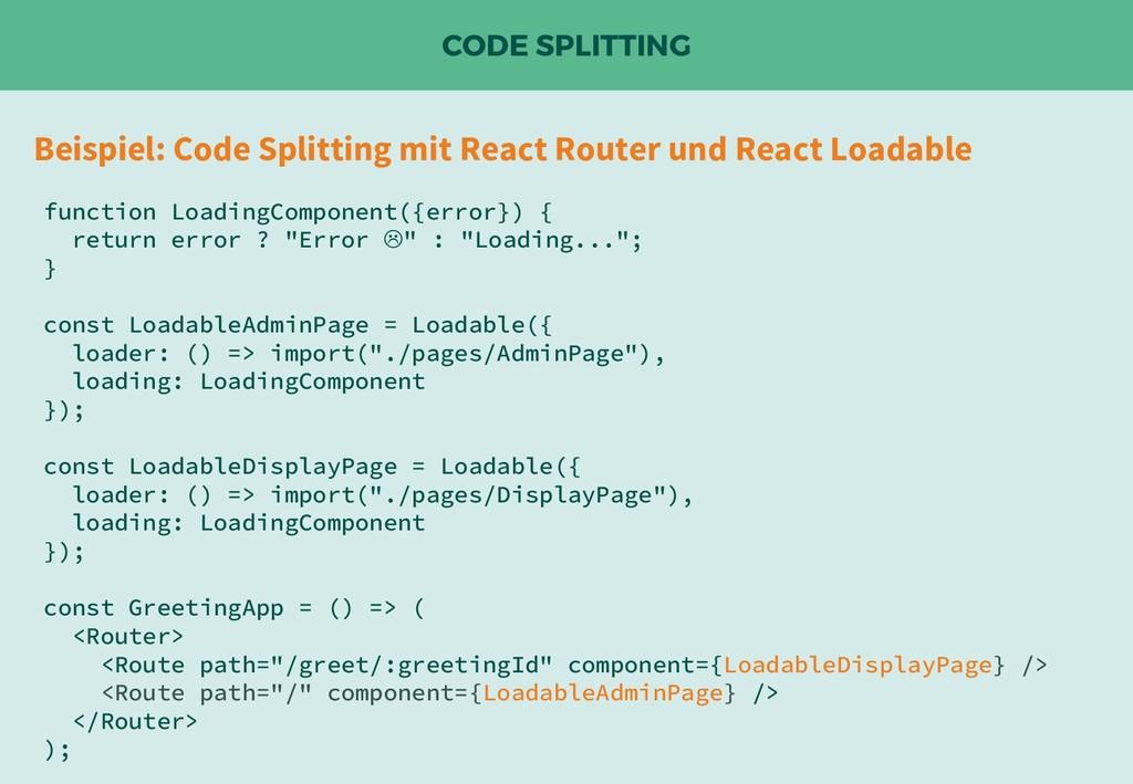 CODE SPLITTING Beispiel: Code Splitting mit Rea...
