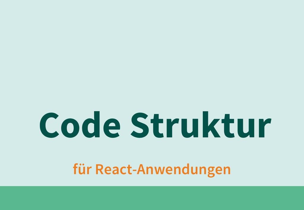 für React-Anwendungen Code Struktur