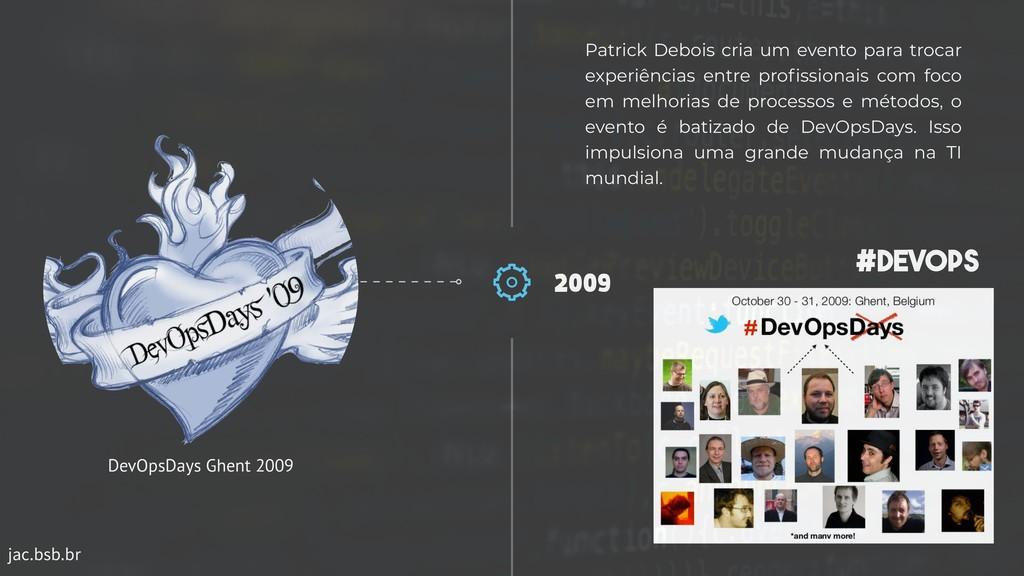 jac.bsb.br 2009 Patrick Debois cria um evento p...