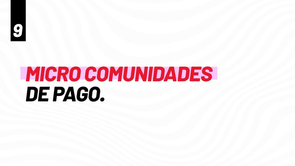 MICRO COMUNIDADES   DE PAGO. 9